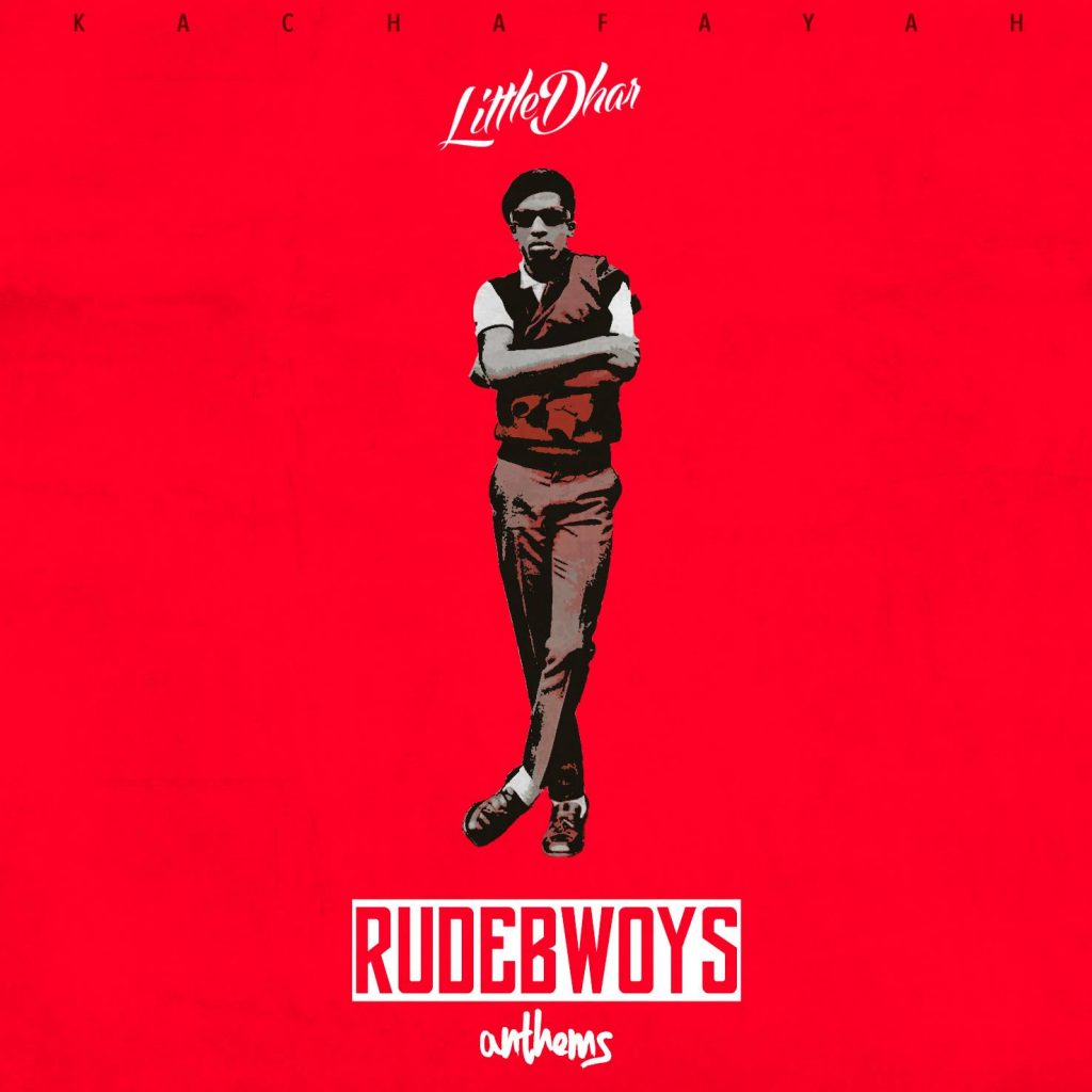 Little Dhar - Rudebwoys anthem