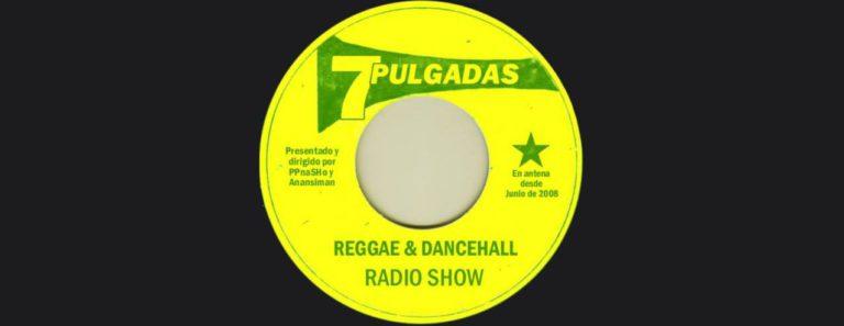 7Pulgadas Reggae Radioshow – 08.04.16 – Programa Número 377