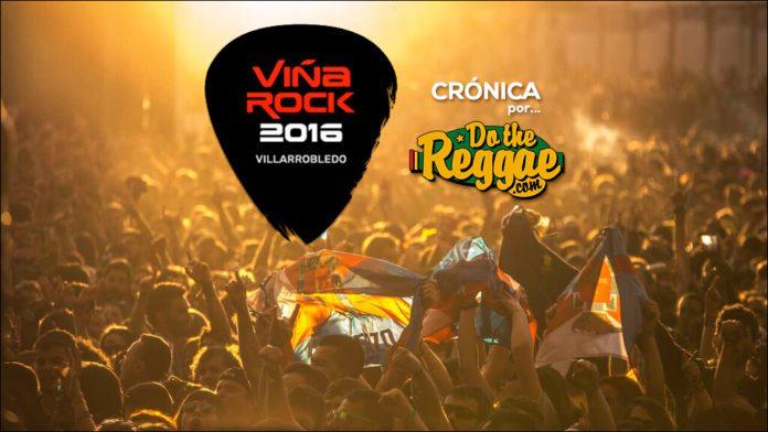 Crónica ViñaRock 2016 por Do the Reggae