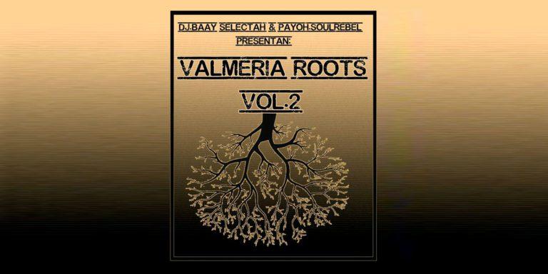 DJ Baay Selectah & Payoh SoulRebel «Valmeria Roots Vol.2» – Diciembre 2015