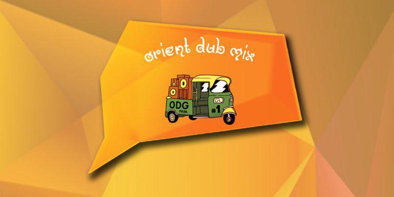 ODGPROD – Orient Dub Mix – Febrero 2019