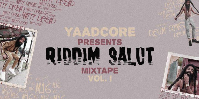 Yaadcore – Riddim Salut Vol 01 – Abril 2019